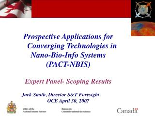 Prospective Applications for Converging Technologies in  Nano-Bio-Info Systems  (PACT-NBIS)