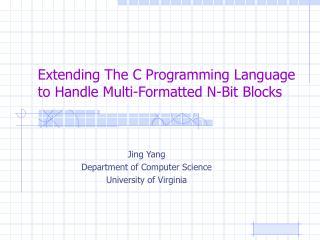 Extending The C Programming Language to Handle Multi-Formatted N-Bit Blocks