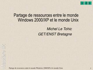 Partage de ressources entre le monde Windows 2000/XP et le monde Unix