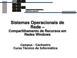 Sistemas Operacionais de Rede �  Compartilhamento de Recursos em Redes Windows