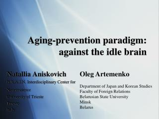 Aging-prevention paradigm: against the idle brain