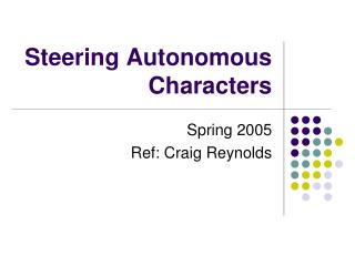 Steering Autonomous Characters