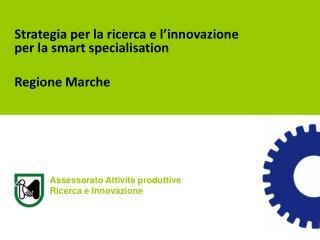 Strategia per la ricerca e l'innovazione per la smart specialisation  Regione Marche