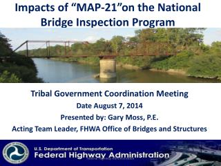 Impacts of �MAP-21�on the  National Bridge Inspection Program