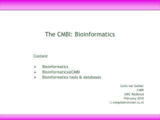 The CMBI: Bioinformatics