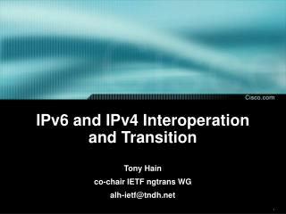 IPv6 and IPv4 Interoperation and Transition
