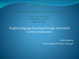 English language learning through networked written interaction Luís Guerra