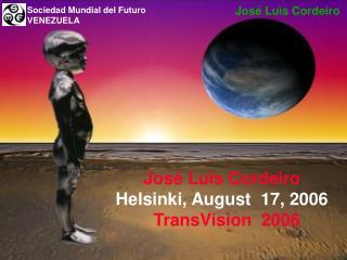 José Luis Cordeiro Helsinki, August  17, 2006   TransVision  2006