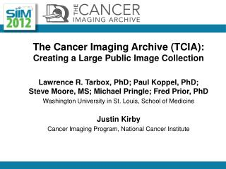 The Cancer Imaging Archive (TCIA):  Creating a Large Public Image Collection