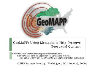 GeoMAPP: Using Metadata to Help Preserve Geospatial Content