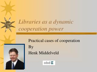 Libraries as a dynamic cooperation power