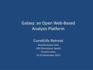 Galaxy: an Open Web-Based  Analysis Platform