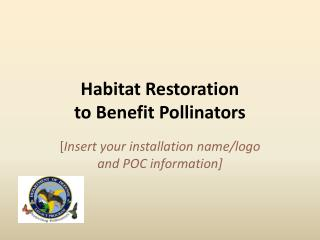 Habitat Restoration to Benefit Pollinators