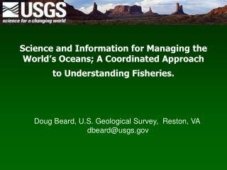 Doug Beard, U.S. Geological Survey,  Reston, VA  dbeard@usgs