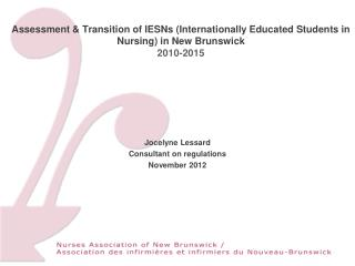Jocelyne Lessard Consultant on regulations November 2012