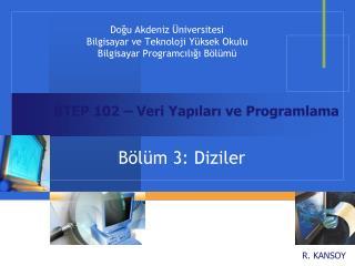 Doğu Akdeniz Üniversitesi Bilgisayar ve Teknoloji Yüksek Okulu Bilgisayar Programcılığı Bölümü