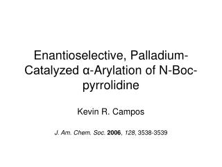 Enantioselective, Palladium-Catalyzed α-Arylation of N-Boc-pyrrolidine