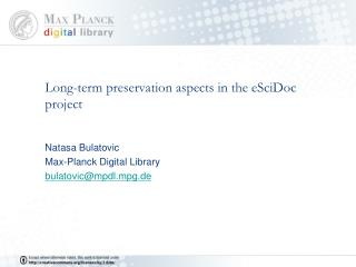 Long-term preservation aspects in the eSciDoc project