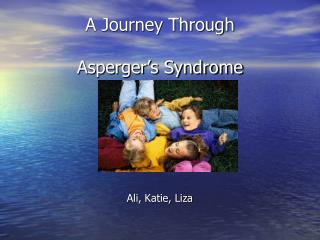 A Journey Through Asperger's Syndrome