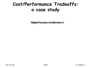 Cost/Performance Tradeoffs: a case study