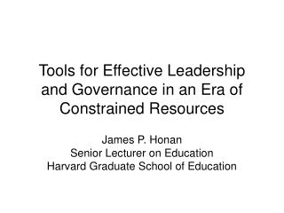 Tools for Effective Leadership and Governance in an Era of Constrained Resources