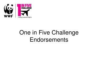 One in Five Challenge Endorsements
