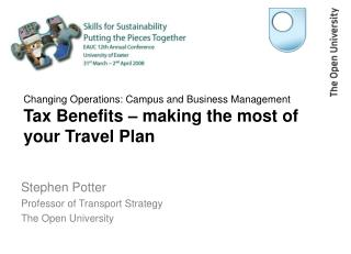 Stephen Potter Professor of Transport Strategy The Open University