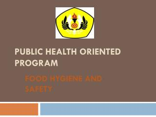 PUBLIC HEALTH ORIENTED PROGRAM