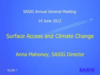 Surface Access and Climate Change Anna Mahoney, SASIG Director