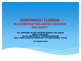 NORTHWEST FLORIDA BLACK HERITAGE TRAIL DRIVING VACATIONS  AND TOURS™!