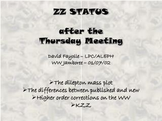 ZZ STATUS after the Thursday Meeting