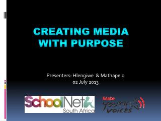 Presenters: Hlengiwe  & Mathapelo  02  July 2013