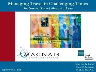 Managing Travel in Challenging Times  Be Smart: Travel More for Less