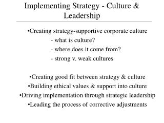 Implementing Strategy - Culture & Leadership