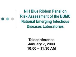 Teleconference January 7, 2009 10:00 – 11:30 AM