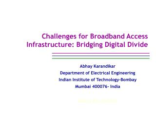 Challenges for Broadband Access Infrastructure: Bridging Digital Divide