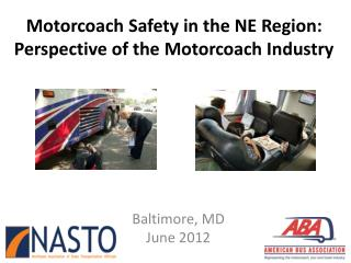 Motorcoach Safety in the NE Region: Perspective  of the Motorcoach Industry