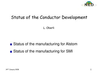 Status of the Conductor Development
