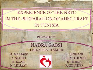 EXPERIENCE OF THE NBTC IN THE PREPARATION OF AHSC GRAFT  IN TUNISIA