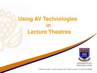 Using AV Technologies  in   Lecture Theatres