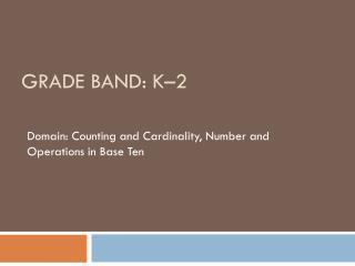 Grade Band : K–2