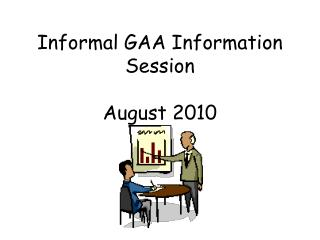 Informal GAA Information Session  August 2010