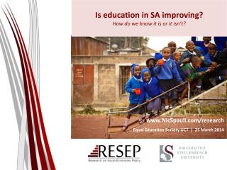 Is education in SA improving? How do we know it is or it isn�t?