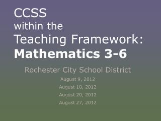 CCSS within the  Teaching Framework: Mathematics 3-6