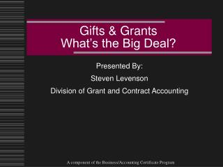 Gifts & Grants  What's the Big Deal?
