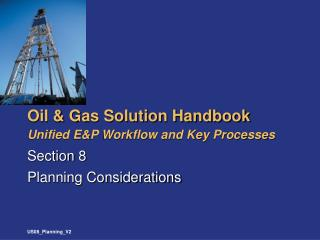 Oil & Gas Solution Handbook Unified E&P Workflow and Key Processes
