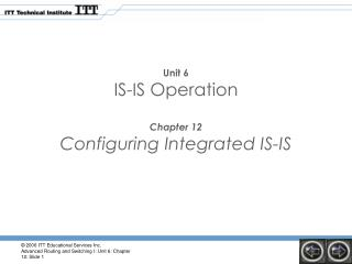 Unit 6 IS-IS Operation Chapter 12 Configuring Integrated IS-IS