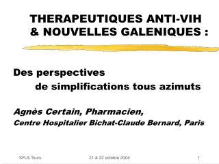 THERAPEUTIQUES ANTI-VIH & NOUVELLES GALENIQUES :