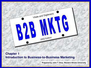 Chapter 1 Introduction to Business-to-Business Marketing