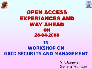 OPEN ACCESS EXPERIANCES AND WAY AHEAD ON 28-04-2008